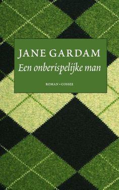 """Jane Gardam- Een onberispelijke man. """"Fantastische Engelse schrijfster met een boek over het leven van een  onberispelijke rechter. Maar is hij wel zo onberispelijk?"""" - Peet Koetsier, bibliotheek eemland"""