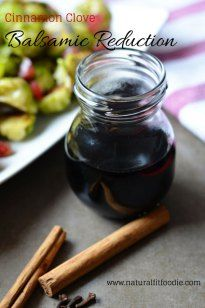Cinnamon Clove Balsamic Reduction - Natural Fit Foodie