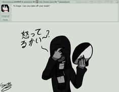 Could you take your hood off too? - Ask the Creepypastas - Kage