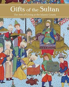 Gifts of the Sultan: The Arts of Giving at the Islamic Courts (Los Angeles Museum of Contempo) by Linda Komaroff. $56.87. 336 pages. Series - Los Angeles Museum of Contempo. Publication: July 5, 2011. Publisher: Los Angeles County Museum of Art (July 5, 2011). Save 13% Off!