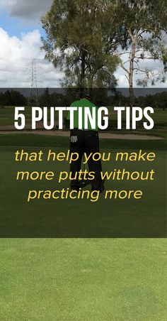 You can make more putts without practicing if you know the right fundamentals and areas to focus on. Learn 5 great golf putting tips to make more putts without spending any more time on the practice green.