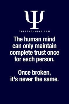 the human mind can only maintain complete trust once for each person. once broke, it's never the same.