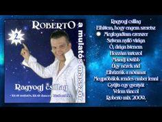 ✮ Roberto 2 ~ Ragyogj csillag (teljes album) | Nagy Zeneklub | - YouTube Youtube, Album, Youtubers, Youtube Movies, Card Book