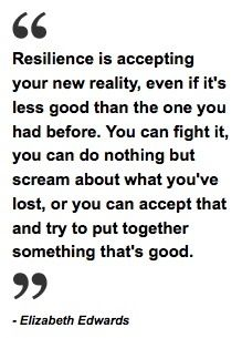 This is the truth of many of us my friends... We truly are living the definition of the word Resilience