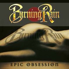 Burning Rain - Epic Obsession (Full Album) Released: 2013 Label: Warner Music Track Listing Sweet Little Baby Thing The Cure Till You. Facebook Profile Photo, Todd Rundgren, I Believe In Love, Best Albums, Album Releases, Greatest Songs, Hard Rock, Soundtrack, Music Artists