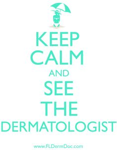 Keep calm and see the dermatologist  #dermatology #PreventMelanoma #SkinAwareness