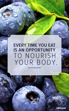 Make wise choices and develop healthy eating habits. Be good to your body.