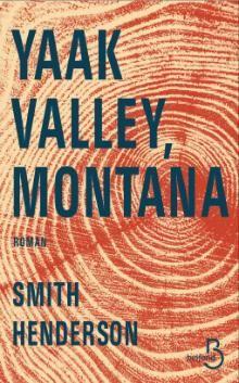Critiques, citations, extraits de Yaak Valley, Montana de Smith Henderson. Venir en aide aux plus démunis, leur rendre le semblant de vie auquel ...