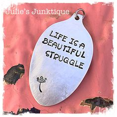 Stamped Vintage Upcycled Spoon Jewelry Pendant Charm - Quote - Talib Kweli - Life Is A Beautiful Struggle by JuliesJunktique on Etsy