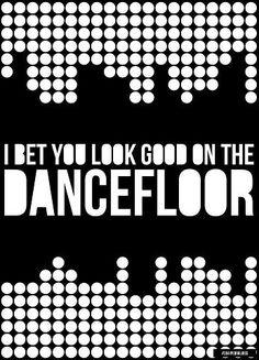I bet you look good on the dance floor.  ;) #dance #edm
