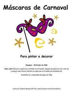 Máscaras de Carnaval - Gratuito  http://www.facebook.com/atelierdidatico/photos/pb.122660724539774.-2207520000.1393455608./365358460269998/?type=3&theater