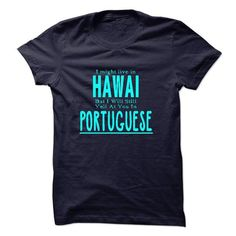 I Love I live in HAWAI I CAN SPEAK PORTUGUESE Shirts & Tees