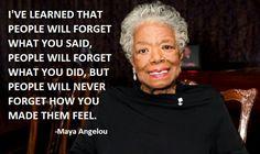 Maya Angelou will never be forgotten...
