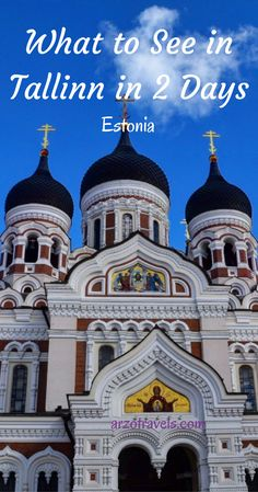 Things to see and do in Tallinn, Europe, in 2 days.
