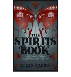 The Spirits book by Allan Kardec is arguably the 'Bible of Spiritualism'. It contains 1019 questions and answers about the nature of reality, our place in the universe, and the immortality of the soul.