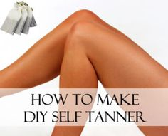 How to Make DIY Self-Tanner  The rest if her site is awesome as well!