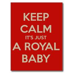 KEEP CALM ITS JUST A ROYAL BABY POSTCARD