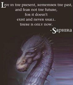 Quote from Saphira, (AKA Eragon's dragon in 'Eragon')