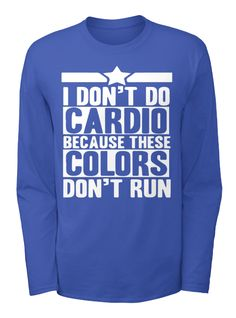 I Don't Do Cardio Hoodies And Tees Royal Blue T-Shirt Front