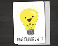 I Love you Watts and Watts Lightbulb Pun Card, Anniversary Card, Love Note, Clever Card, Cards with Puns, Card for Electrician, Love Card