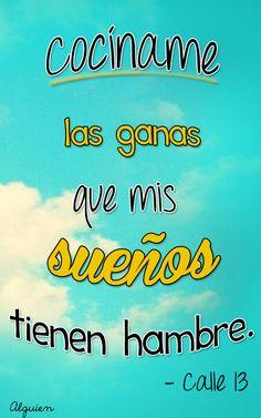 """""""Cociname las ganas que mis sueños tienen hambre"""" (Me vieron cruzar - Calle 13) My Philosophy, Songs To Sing, Book Quotes, Decir No, Singing, Lyrics, Wisdom, Letters, Thoughts"""