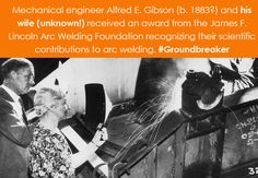 Women in Science Wednesday! Mechanical engineer Alfred E. Gibson (b. 1883?) and his wife (unknown!) received an award from the James F. Lincoln Arc Welding Foundation recognizing their scientific contributions to arc welding. #Groundbreaker