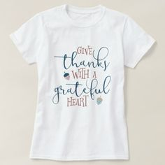 Give Thanks With a Grateful Heart T-Shirt - thanksgiving day family holiday decor design idea