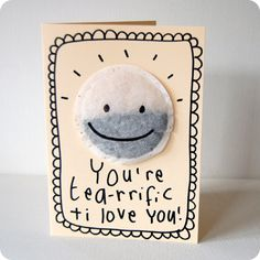 You're tea-rrific! card.  I'm going to make this for our anniversary.