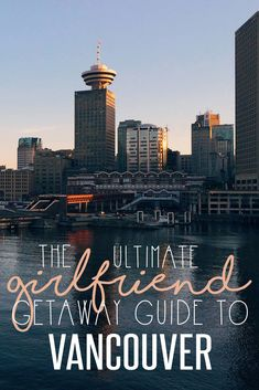 For an unforgettable girls' trip, check out my ultimate girlfriend getaway guide to Vancouver with tips on where to stay, play and eat in the city! British Columbia, Columbia Travel, Girlfriends Getaway, Girls Getaway, Banff, Quebec, Montreal, The Places Youll Go, Places To Go
