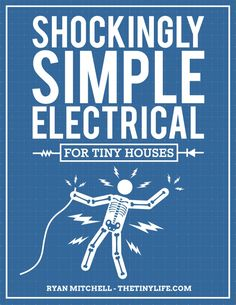 Shockingly Simple Electrical for tiny houses ! 135 page PDF