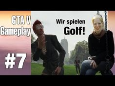 #GTA5 Nr. 7 Wir spielen #Golf! (#Tagesziel) - YouTube