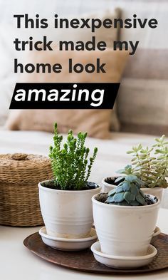 This inexpensive trick made my home look amazing