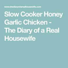 Slow Cooker Honey Garlic Chicken - The Diary of a Real Housewife