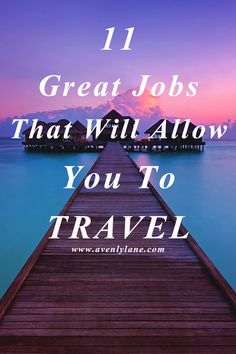 Do you want to be able to travel the world as your job?! Click through to read 11 Great Jobs That Will Allow You To Travel on Avenlylanetravel.com