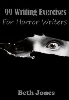 99 Writing Exercises for Horror Writers by Beth Jones, http://www.amazon.com/dp/B00EN8QATK/ref=cm_sw_r_pi_dp_qjXesb07KBCCK