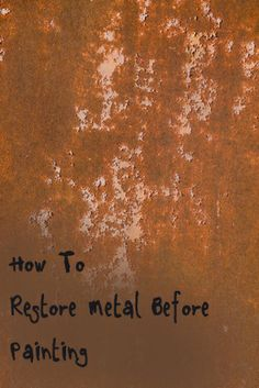 How to restore metal before painting - Craft Gossip