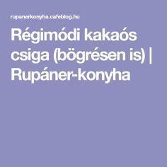 Régimódi kakaós csiga (bögrésen is) | Rupáner-konyha