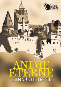 Peccati di Penna: SEGNALAZIONE - Anime Eterne di Lina Giudetti