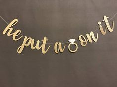 He Put A Ring On It Banner/5.50 inch Letters/ Bachelorette