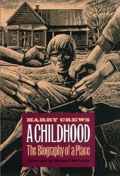 A Childhood, The Biography of a Place, by Harry Crews