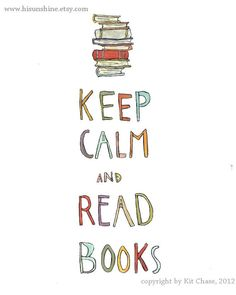Keep Calm and Read Books    The best yet!