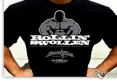 ROLLIN' SWOLLEN Body Builder T-Shirt