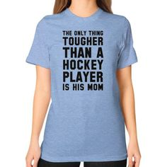 HOCKEY TOUGHER THAN Unisex T-Shirt (on woman)