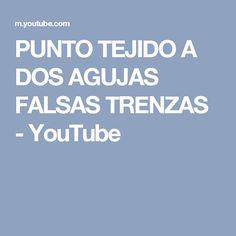 PUNTO TEJIDO A DOS AGUJAS FALSAS TRENZAS - YouTube