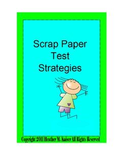 Scrap Paper Test Strategies give students a purpose for the scrap paper they are given during standardized assessments.  If they spend the first fe...