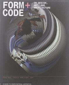 Form+Code in Design, Art, and Architecture (Design Briefs) by Casey Reas http://www.amazon.com/dp/1568989377/ref=cm_sw_r_pi_dp_3OAJwb1HTHC4J