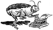 Archy and Mehitabel. by Don Marquis Archy was a cockroach who had been a free verse poet in a previous life. -http://donmarquis.org/coming.htm