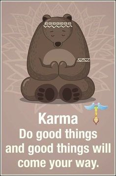 Karma = Do good things and good things will come your way Important Quotes, Law Of Attraction, Picture Quotes, Divorce, Karma, Buddha, Family Guy, Snoopy, Good Things