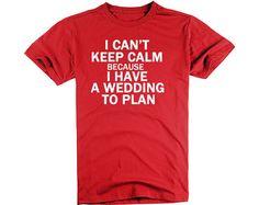 Keep Calm T Shirts Perfect Weeding Gift Men's by ZhengTshirt, $19.99