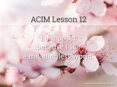 Acim Lesson 12 A Course In Miracles Workbook Lesson 12 Course
